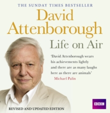 David Attenborough Life on Air: Memoirs of A Broadcaster, CD-Audio