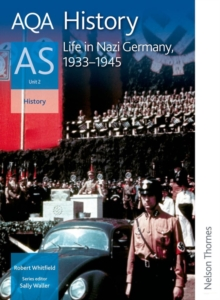 AQA History AS Unit 2 Life in Nazi Germany, 1933-1945, Paperback