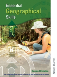 Essential Geographical Skills : The Complete Guide for the New GCSE and A Level Specifications, Paperback Book