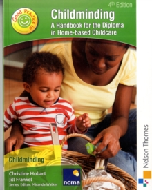 Childminding A Guide to Good Practice : A Handbook for the Diploma in Home-Based Childcare, Paperback