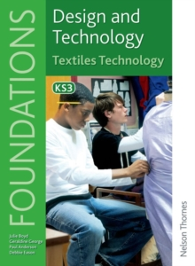 Design and Technology Foundations Textiles Technology Key Stage 3, Paperback