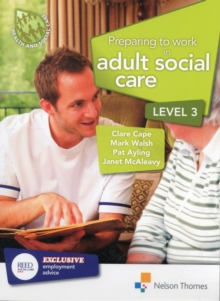 Preparing to Work in Adult Social Care Level 3 : Level 3, Paperback