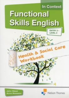 Functional Skills English in Context Health & Social Care Workbook : Entry 3 Level 2, Mixed media product Book
