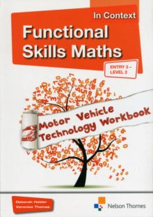 Functional Skills Maths in Context Motor Vehicle Technology Workbook : Entry 3 Level 2, Paperback