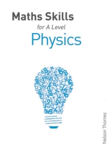 Maths Skills for A Level Physics, Paperback