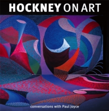 Hockney on Art : Conversations with Paul Joyce, Paperback