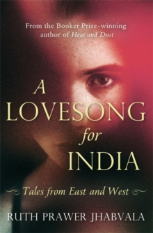 A Love Song for India : Tales from East and West, Paperback