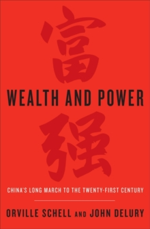 Wealth and Power : China's Long March to the Twenty-First Century, Paperback