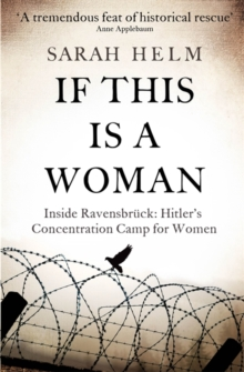 If This is a Woman : Inside Ravensbruck: Hitler's Concentration Camp for Women, Paperback