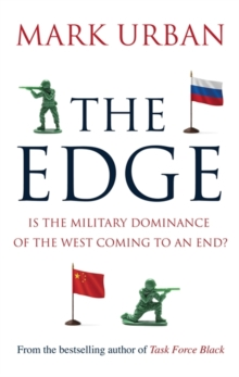 The Edge : Is the Military Dominance of the West Coming to an End?, Hardback