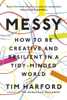 Messy : How to be Creative and Resilient in a Tidy-Minded World, Hardback