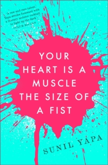 Your Heart is a Muscle the Size of a Fist, Hardback