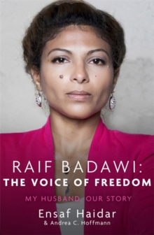 Raif Badawi: The Voice of Freedom : My Husband, Our Story, Paperback