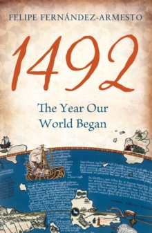1492 : The Year Our World Began, Hardback