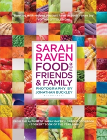 Sarah Raven's Food for Friends and Family, Hardback
