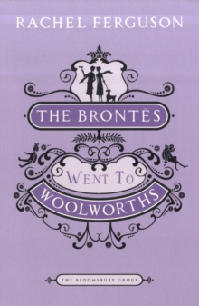 "The Brontes Went to ""Woolworths"", Paperback"