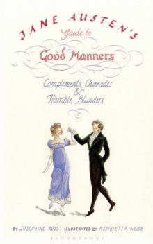 Jane Austen's Guide to Good Manners : Compliments, Charades and Horrible Blunders, Paperback