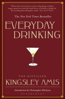 Everyday Drinking : The Distilled Kingsley Amis, Paperback