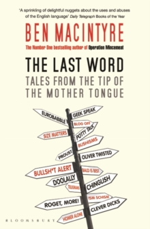 The Last Word : Tales from the Tip of the Mother Tongue, Paperback