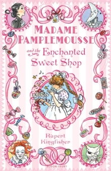 Madame Pamplemousse and the Enchanted Sweet Shop, Paperback