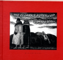 The Glorious Nosebleed, Hardback