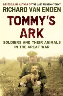 Tommy's Ark : Soldiers and Their Animals in the Great War, Hardback