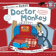 Monkey and Robot: Doctor Monkey : An Astonishing Story of Wheezes and Sneezes, Paperback
