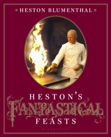 Heston's Fantastical Feasts, Hardback Book