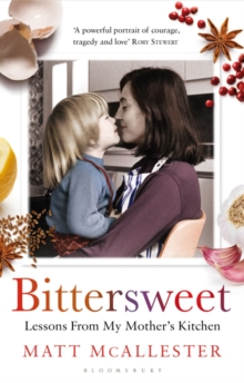Bittersweet : Lessons from My Mother's Kitchen, Paperback