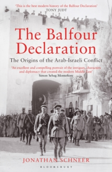 The Balfour Declaration : The Origins of the Arab-Israeli Conflict, Paperback