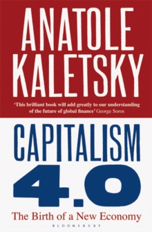 Capitalism 4.0 : The Birth of a New Economy, Paperback