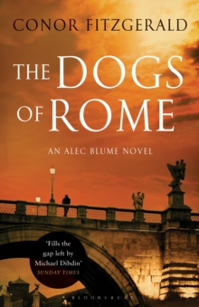 The Dogs of Rome : An Alec Blume Novel, Paperback Book