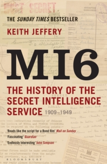 MI6 : The History of the Secret Intelligence Service 1909-1949, Paperback Book