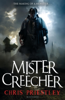 Mister Creecher : A Novel in Three Parts, Paperback