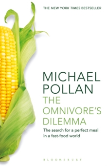 The Omnivore's Dilemma : The Search for a Perfect Meal in a Fast-Food World, Paperback