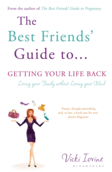 The Best Friends' Guide to Getting Your Life Back : Reissued, Paperback