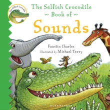 The Selfish Crocodile Book of Sounds, Board book