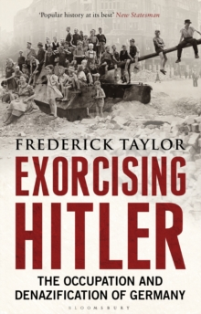 Exorcising Hitler : The Occupation and Denazification of Germany, Paperback