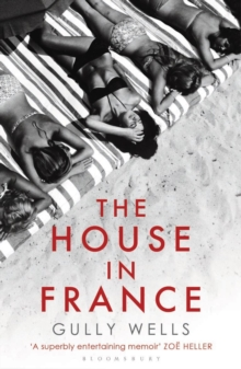 The House in France : A Memoir, Paperback