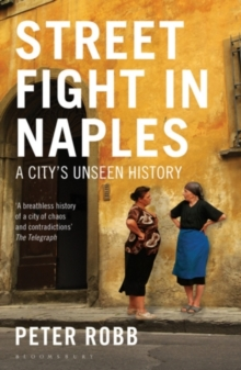 Street Fight in Naples : A City's Unseen History, Paperback