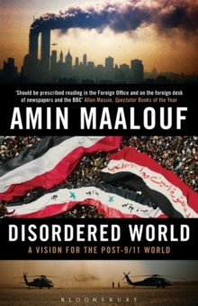Disordered World : A Vision for the Post-9/11 World, Paperback