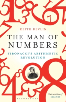 The Man of Numbers : Fibonacci's Arithmetic Revolution, Paperback