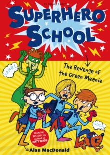 Superhero School: The Revenge of the Green Meanie : 1, Paperback