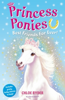 Princess Ponies 6: Best Friends for Ever!, Paperback