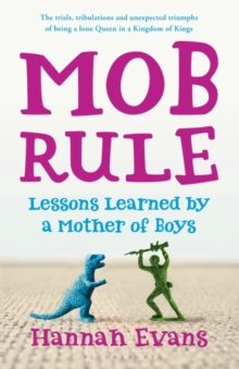 MOB Rule : Lessons Learned by a Mother Of Boys, Paperback