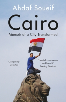 Cairo : Memoir of a City Transformed, Paperback