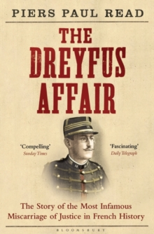 The Dreyfus Affair : The Story of the Most Infamous Miscarriage of Justice in French History, Paperback Book