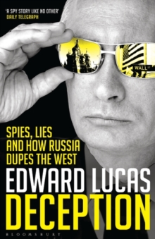 Deception : Spies, Lies and How Russia Dupes the West, Paperback Book