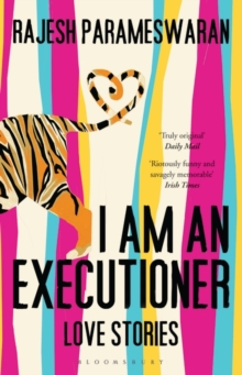 I am an Executioner : Love Stories, Paperback
