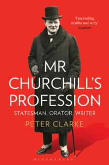 Mr Churchill's Profession : Statesman, Orator, Writer, Paperback